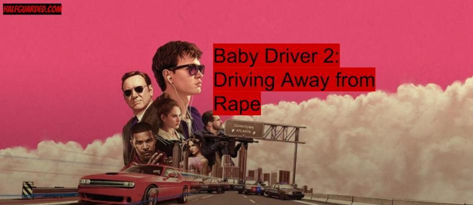 Baby Driver 2 (2019) Cast, Plot, Rumors, News and Release Date