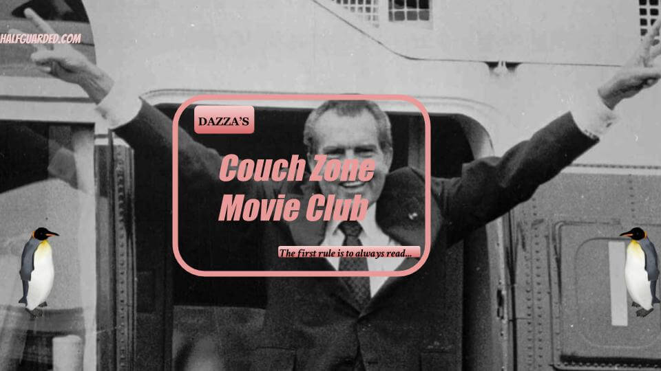 HALFGUARDED MOVIE CLUB nixon
