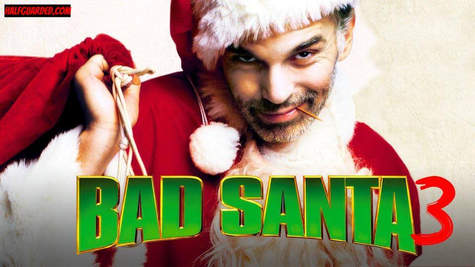bad santa 3 rumors and news and pictures