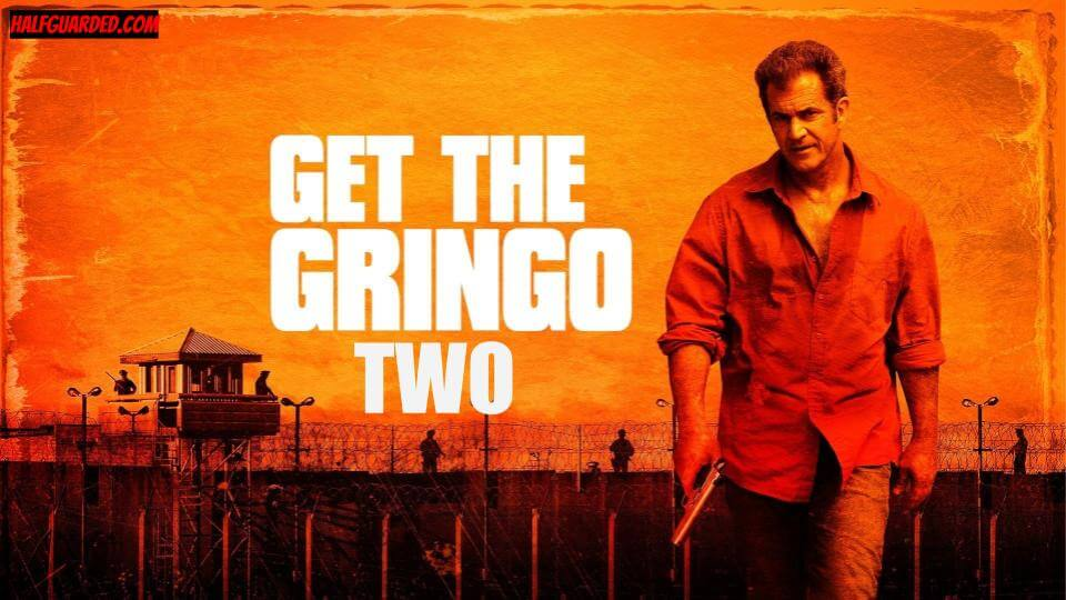 Get the Gringo 2 (2021) RUMORS & NEWS - SHOULD THERE BE a Get the Gringo 2?!