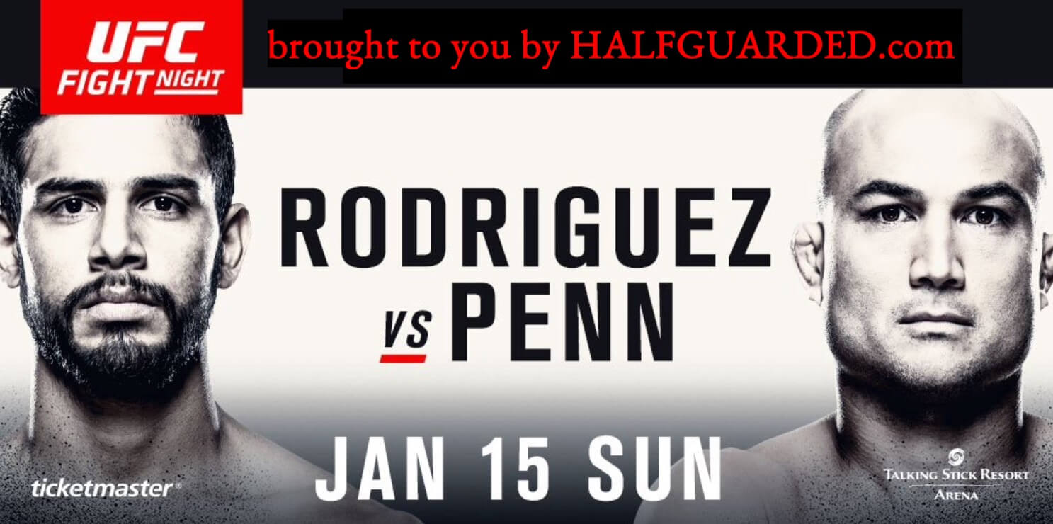UFC Fight Night 103: Rodríguez vs. Penn Results; aka UFC Phoenix Free Live Stream of Consciousness Recap Fun!