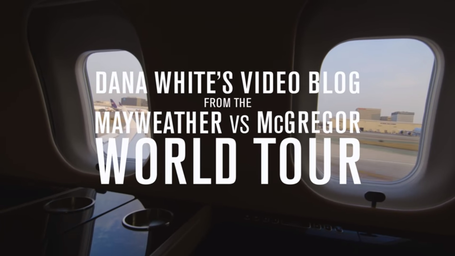 dana video blog for mayweather vs mcgregor