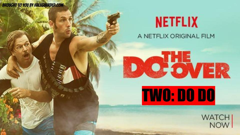 The Do-Over 2 (2019) NEWS, RUMORS, SPOILER, and RELEASE DATE