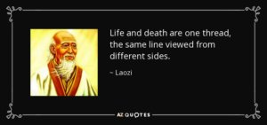 quote-life-and-death-are-one-thread-the-same-line-viewed-from-different-sides-laozi-53-6-0694